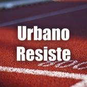 Urbano Resiste de Various Artists