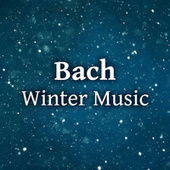 Bach Winter Music de Johann Sebastian Bach