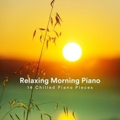 Relaxing Morning Piano: 14 Chilled Piano Pieces fra Various Artists