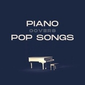 Piano Covers Pop Songs von Various Artists