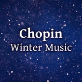 Chopin Winter Music by Frédéric Chopin