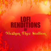 Lofi Renditions of Megan Thee Stallion (Instrumental) by Lo-Fi Dreamers