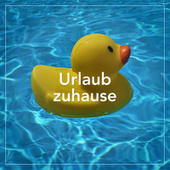 Urlaub zuhause by Various Artists