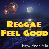 Reggae Feel Good New Year Mix by Various Artists