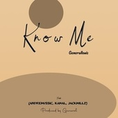 Know Me by Generallouis