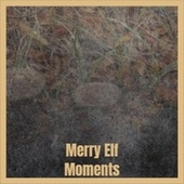 Merry Elf Moments de The Happenings, Christmas Songs, Little Anthony