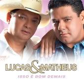 Isso É Bom Demais de Lucas & Matheus