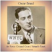 Air Force Ground Crew / Airman's Toast (All Tracks Remastered) van Oscar Brand