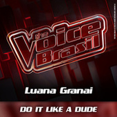 Do It Like A Dude (Ao Vivo) by Luana Granai