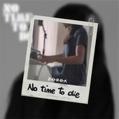 No Time To Die (Acoustic Version) by Zorba
