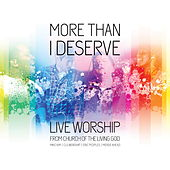 More Than I Deserve: Live Worship from Church of the Living God by Various Artists