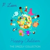 Happy Children (The Drizzly Collection) by P. Lion