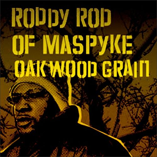 Oakwood Grain by Roddy Rod