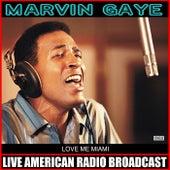 Love Me Miami (Live) de Marvin Gaye