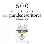 600 Citas de los Grandes Escritores del Siglo XX (Colección las Mejores Citas) by Anne Frank