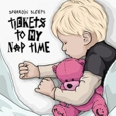 Tickets To My Naptime: Lullaby renditions of Machine Gun Kelly songs von Sparrow Sleeps