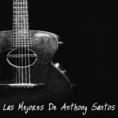Las Mejores de Anthony Santos de Anthony Santos