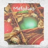 Past Christmas Melodies by Greg Lake, The Four Pennies, The Beverly Sisters, Paul