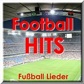 Football Hits - Fußball Lieder (Hits for Football Fans) by Party Singers
