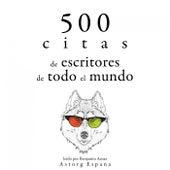 500 Citas de Escritores de Todo el Mundo (Colección las Mejores Citas) by Miguel de Cervantes