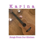 Songs From Our Kitchen de Karina Healy