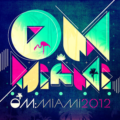 Om: Miami 2012 by Various Artists