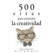 500 Citas para Estimular la Creatividad (Colección las Mejores Citas) by Albert Einstein