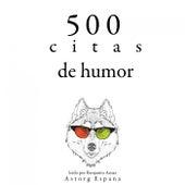 500 Citas de Humor (Colección las Mejores Citas) by Oscar Wilde