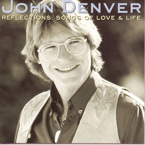 Reflections: Songs Of Love & Life by John Denver