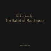 The Ballad of Mauthausen de Niki Jacobs