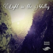 Light in the Valley by Marako Marcus
