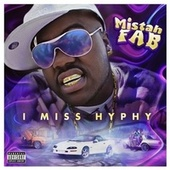 I Miss Hyphy by Mistah F.A.B.