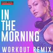 In the Morning - Single by Power Music Workout