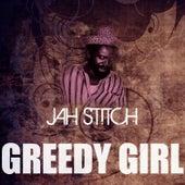 Greedy Girl by Jah Stitch