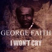 I Won't Cry von George Faith