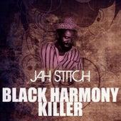 Black Harmony Killer by Jah Stitch