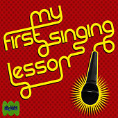 My First Singing Lesson by Juice Music