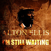 I'm Still In Love by Alton Ellis