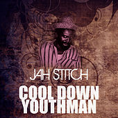 Cool Down Youthman by Jah Stitch