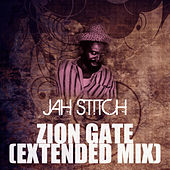 Zion Gate (Extended Mix) by Jah Stitch