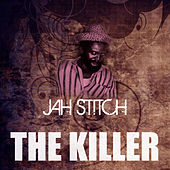 The Killer by Jah Stitch