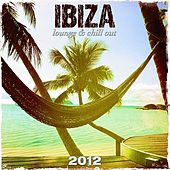 Ibiza 2012 Lounge & Chill Out by Various Artists