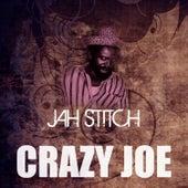 Crazy Joe by Jah Stitch