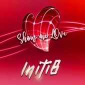 Show Me Love by Initi8