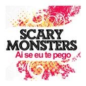 Ai Se Eu Te Pego by Scary Monsters