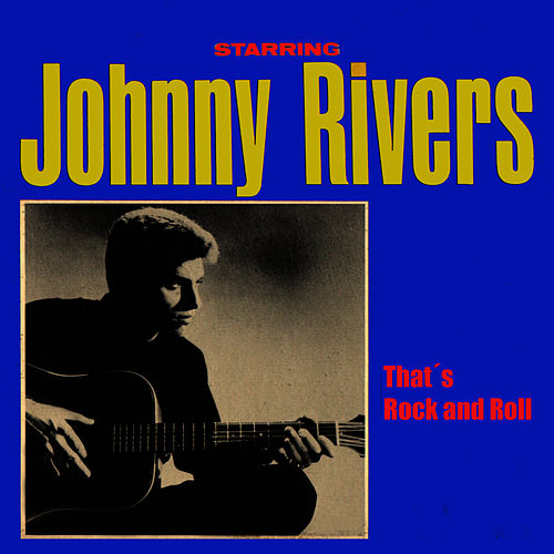 That´s Rock and Roll by Johnny Rivers