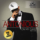 On My Game (feat. C-Rob) by Antonious