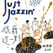Just Jazzin' by JJ Lin