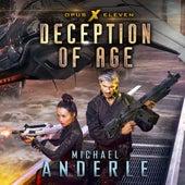 Deception of Age - Opus X, Book 11 (Unabridged) di Michael Anderle