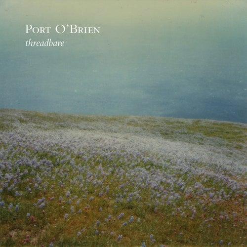 Threadbare by Port O'Brien